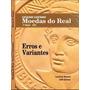 Catálogo Moedas Do Real: Erros E Variantes Edil Gomes
