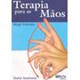 Livro: Terapia Para As Mãos