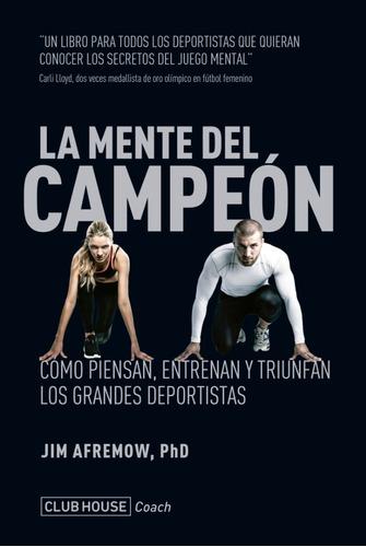 La Mente Del Campeón - Jim Afremow