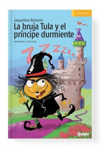 Libro La Bruja Tula Y El Principe Durmiente- J Romero
