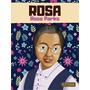 Rosa: Rosa Parks 1ªed.(2019)