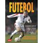 Livro Infantil Futebol: Guia Passo A Passo Editora Zastr