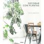 Decorar Con Plantas Francesc Zamora Mola
