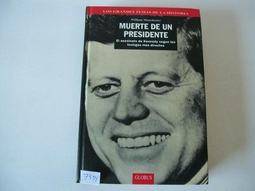 Muerte De Un Presidente. El Asesinato De Kennedy. Manchester