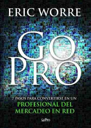 Go Pro - Eric Worre - Network Marketing Pro