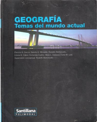 Geografía Temas Del Mundo Actual & Guía- Recursos,santillana