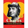 Livro Chaves A Historia Oficial Ilustrada Lançamento