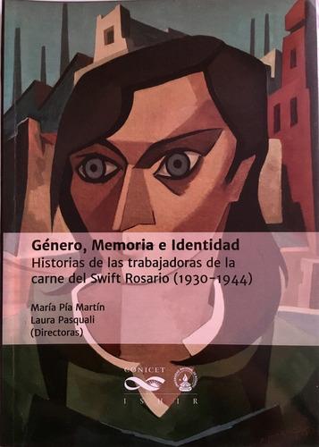 Genero Memoria Identidad - Historia Trabajadoras Swift Rosar