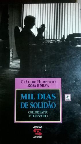Mil Dias De Solidão (collor Bateu E Levou) Original
