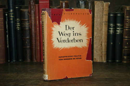 Franz Silberstein - Der Weg Ins Verderben - C/ Sobrecubierta