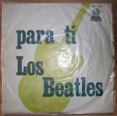 Los Beatles Disco Para Tí Tapa Única Uruguay Coleccionistas