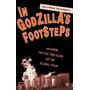 In Godzillas Footsteps