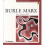 Burle Marx (mestres Das Artes No Brasil) Caruso, Carla
