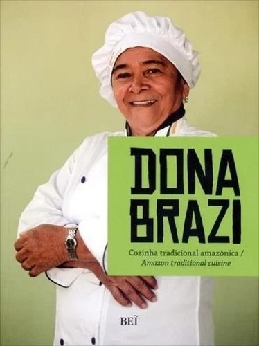 Dona Brazi: Cozinha Tradicional Amazonica