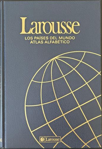 Los Paises Del Mundo Atlas Alfabetico Larousse