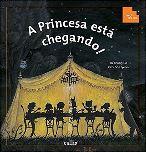 Princesa Está Chegando!, A