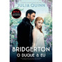 O Duque E Eu Os Bridgertons Livro 1 Julia Quinn