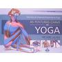 As Posturas Chave Do Yoga Seu Guia De Anatomia Funcional