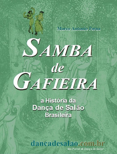 Livro Samba De Gafieira - História Da Dança De Salão Brasile