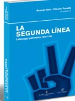 La Segunda Linea Liderazgo Subalterno Peronista 1945-1955