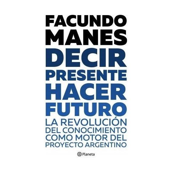 Libro Decir Presente Hacer Futuro - Facundo Manes