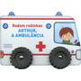 Livro Infantil A Arthur Ambulância: Rodam Rodinhas Yoyo