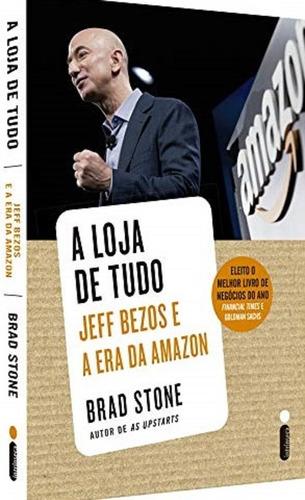 A Loja De Tudo Jeff Bezos E A Era Da Amazon Livro Brad Stone