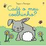 Livro Infantil Cadê O Meu Coelhinho?: Toque E Brinque E