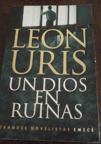 Un Dios En Ruinas,  Leon Uris. Ed. Emecé