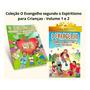 O Evangelho Segundo O Espiritismo Para Crianças Vol 1 E 2