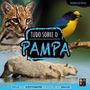 Livro Tudo Sobre O Pampa Biomas Do .