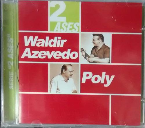 Cd Waldir Azevedo Poly - Serie 2 Ases Original