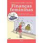 Finanças Femininas: Como Organizar Suas Dana, Samy / Sandl
