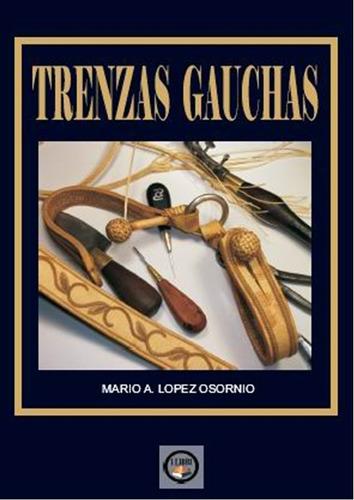 Trenzas  Gauchas   / Mario Lopez  Osornio