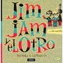 Jim, Jam Y El Otro Pólvora Y Chimangos Max Aguir
