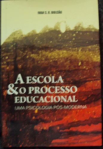 A Escola E O Progresso Educacional    Original