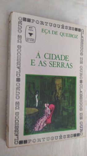Livro Usado As Cidade E As Serras Eça De Queiros Escolha
