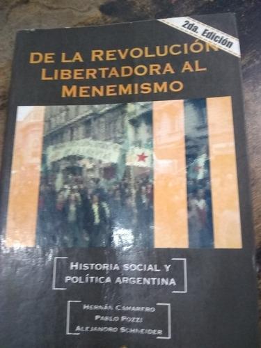 De La Revolución Libertadora Al Menemismo. Camarero, Pozzi..