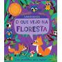 Livro Infantil Que Vejo Na Floresta, O: Sabidinhos Edito