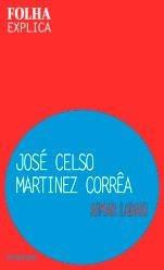 Jose Celso Martinez Correa - Folha Explica Original
