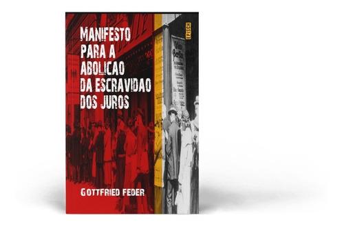 Manifesto Sobre A Abolição Da Escravidão Dos Juros - G Feder