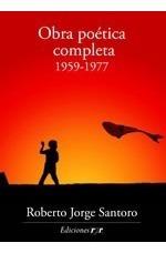 Obra Poetica Completa (1959-1977)- Roberto Santoro-ed.ryr