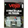 Revista Veja A Vida De Lula Na Prisão Nº2581