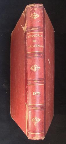 Memoria De Hacienda. Año 1877. 49951