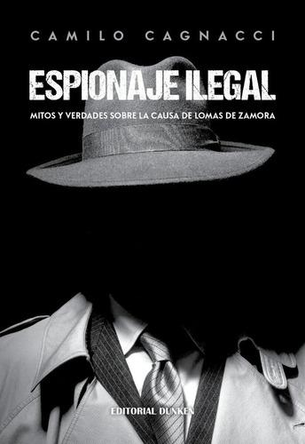 Libro  Espionaje Ilegal, De Camilo Cagnacci