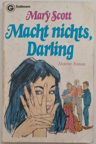 Macht Nichts, Darling - Mary Scott - Livro Em Alemão