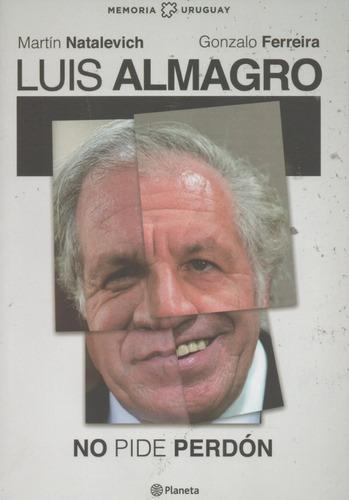 Luis Almagro No Pide Perdón. (natalevich-ferreira)