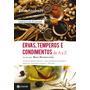Livro Ervas, Temperos E Condimentos De A A Z