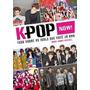 K pop Now! Tudo Sobre Os Ídolos Que Você Já Ama