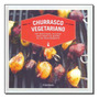 Livro Churrasco Vegetariano